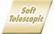 Soft Telescopic